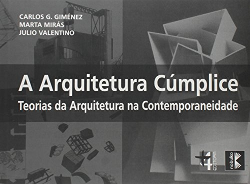 9788599897133: Arquitetura Cœmplice: Teorias da Arquitetura na Comtemporaneidade
