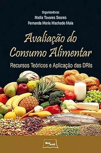 9788599977880: Avaliacao do Consumo Alimentar: Recursos Teoricos e Aplicacao das Dris