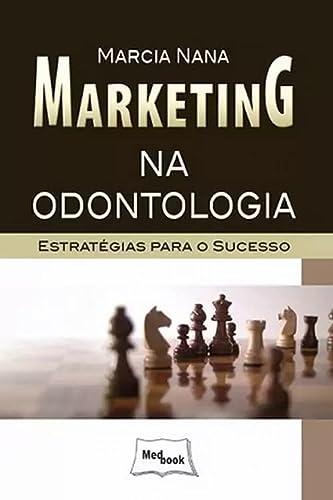 9788599977934: MARKETING NA ODONTOLOGIA ESTRATƒGIAS PARA O SUCESSO