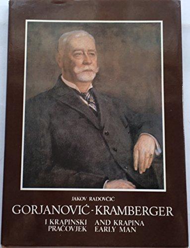 Dragutin Gorjanovic-Kramberger and Krapina Early Man : Radovcic, Jakov