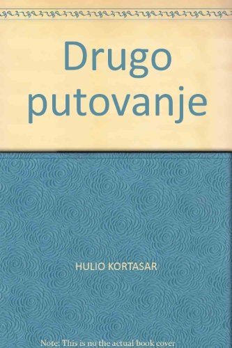 DRUGO PUTOVANJE Izabrane price: HULIO KORTASAR