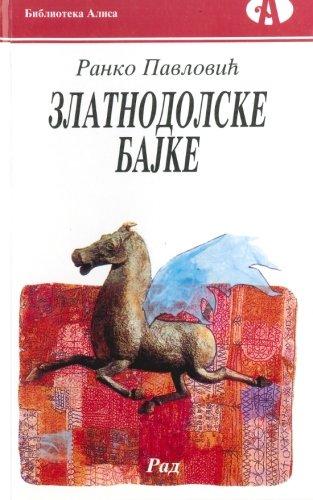 Zlatnodolske Bajke: Pavlovic, Ranko