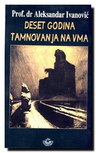 Deset godina tamnovanja na VMA - Aleksandar Ivanovic Aleksandar