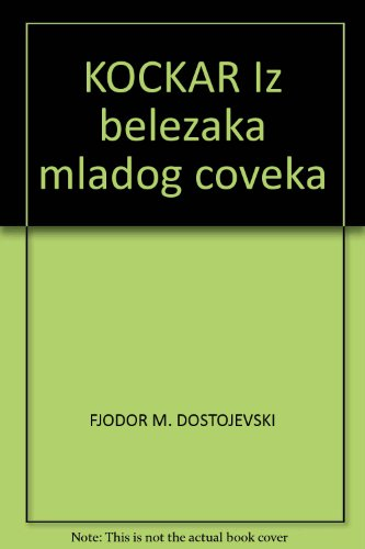 KOCKAR Iz belezaka mladog coveka: FJODOR M. DOSTOJEVSKI