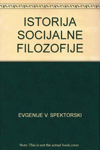 ISTORIJA SOCIJALNE FILOZOFIJE: EVGENIJE V. SPEKTORSKI