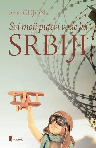 9788651918134: Svi moji putevi vode ka Srbiji