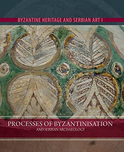 9788651920052: Processes of Byzantinisation and Serbian Archaeology