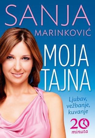 Moja tajna : ljubav, vezbanje, kuvanje : Marinkovic, Sanja