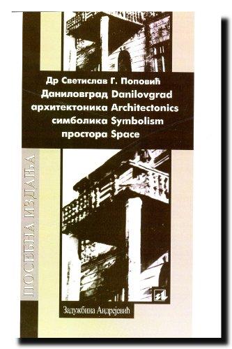 9788652500024: Danilovgrad - arhitektonika, simbolika prostora