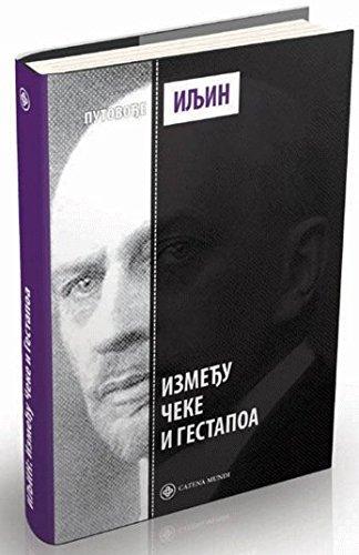 9788663430327: Izmedju Ceke i Gestapoa : Ivan Iljin i Vaskrs Rusije