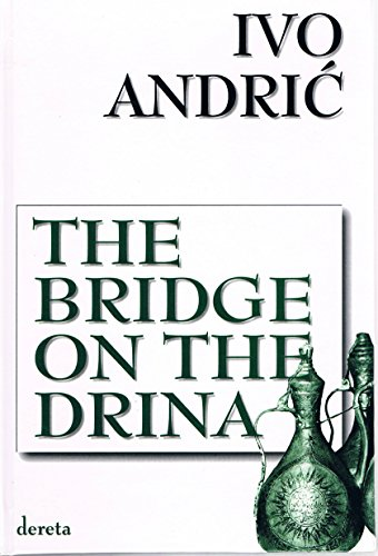 The Bridge on the Drina: Andric, Ivo {Author} with Lovett F. Edwards {Translated By}