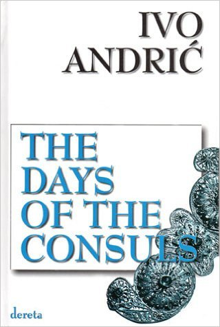 9788673469027: The Days of the Consuls