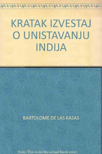 KRATAK IZVESTAJ O UNISTAVANJU INDIJA: BARTOLOME DE LAS