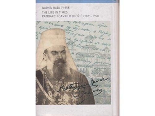 9788674500873: ZIVOT U VREMENIMA: PATRIJARH GAVRILO (DOZIC) 1881 - 1950