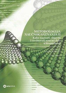 9788674783207: Kako napisati, objaviti i vrednovati naucno delo u biomedicini - Metodologija naucnog saznanja II