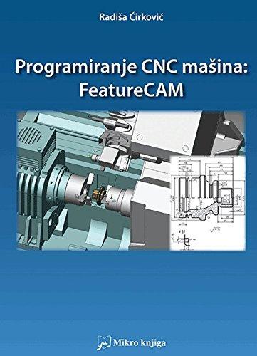9788675554035: Programiranje CNC masina : feature CAM