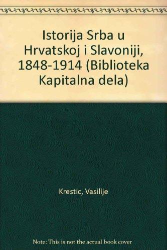 9788676070404: Istorija Srba u Hrvatskoj i Slavoniji 1848-1914 (Biblioteka Kapitalna dela) (Serbo-Croatian Edition)