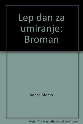 9788676591749: Lep dan za umiranje: Roman (Serbo-Croatian Edition)