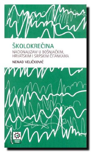 9788677181208: Skolokrecina - nacionalizam u bosnjackim, hrvatskim i srpskim citankama