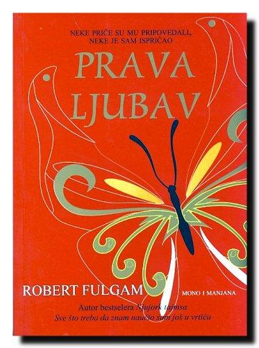 Prava ljubav: Robert Fulgam