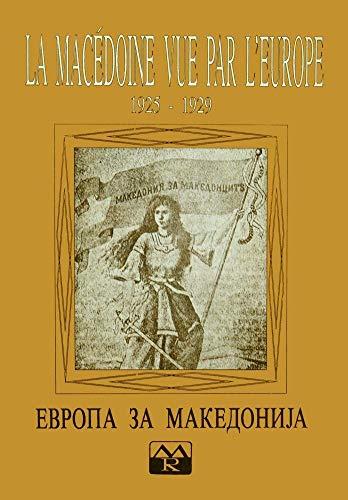La Macédoine vue par l'Europe, 1925-1929: Réflexions des intellectuels europ&...