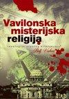 9788678840890: Vavilonska misterijska religija : ideologija otpalog hriscanstva