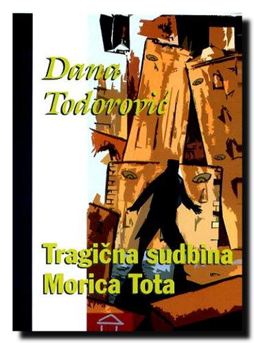9788679792235: Tragicna sudbina Morica Tota
