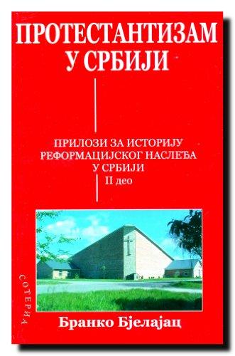 9788681809907: Protestantizam u Srbiji : Prilozi za istoriju reformacijskog nasledja u Srbiji