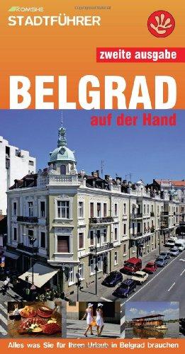 9788686245120: Belgrad auf der Hand: Alles was Sie für Ihren Urlaub in Belgrad brauchen