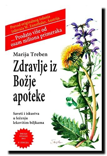 9788687827059: Zdravlje iz Bozje apoteke : saveti i iskustva u lecenju lekovitim biljkama