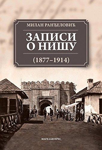 9788688873239: Zapisi o Nisu 1877-1914 : odlomci iz pisama, dnevnika, putopisa i memoara