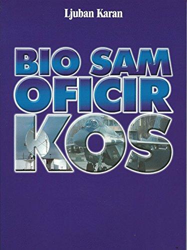 9788690915101: Bio sam oficir KOS-a