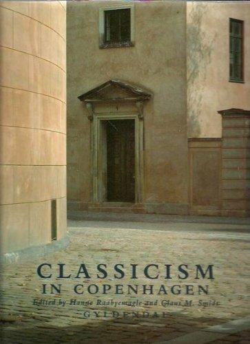 9788700343566: Classicism in Copenhagen: Architecture in the age of C.F. Hansen