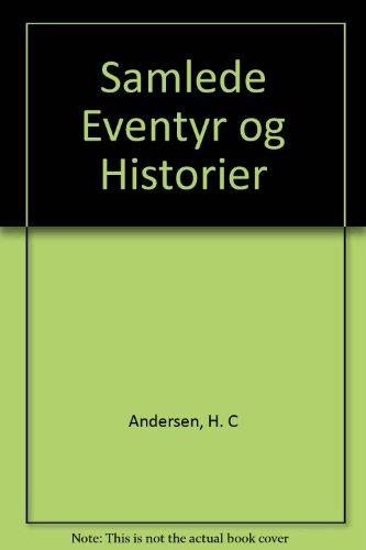 Samlede Eventyr og Historier: Med tegninger af: Andersen, H. C