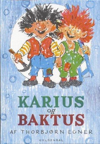 Karius og Baktus (in Danish): Thorbjørn Egner