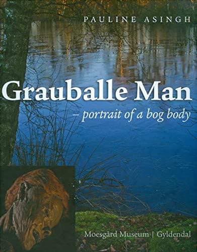 Grauballe Man: Portrait of a Bog Body: Pauline Asingh