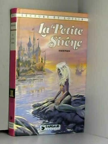 La petite sirène Lecture et Loisir illustré: Andersen et Dany