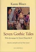 Seven Gothic Tales, with Decoupages by Queen Margrethe II: Blixen, Karen; Queen Margrethe II (...