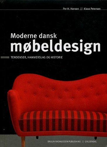 9788702061611: Moderne Dansk Mobeldesign - Tendenser, Hammerslag og Historie