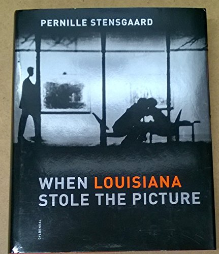 When Louisiana Stole the Picture: Stensgaard, Pernille