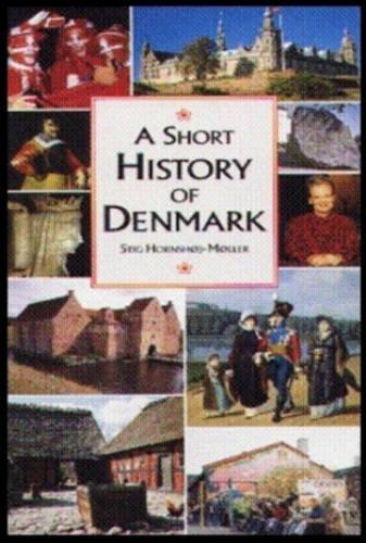 A Short History of Denmark: Hornshoj-Moller, Stig