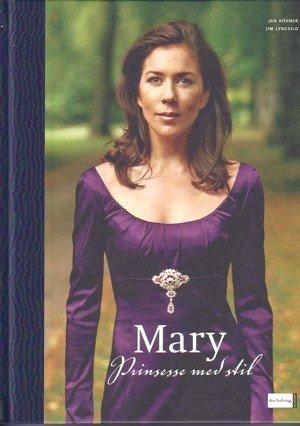 9788711300558: Mary - Prinsesse Med Stil (Dänisch) - Prinzessin Mary von Dänemark
