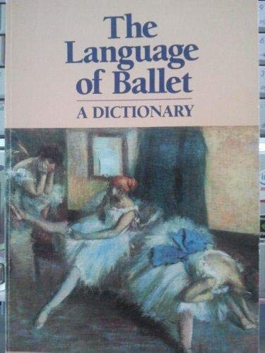 9788712703747: Language of Ballet a Dictionary, The