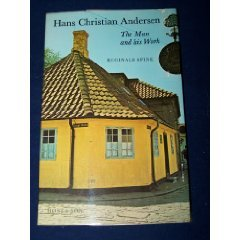 Hans Christian Andersen; the Man and His Work: Spink, Reginald