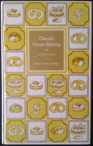 DANISH HOME BAKING: Traditional Danish Recipes: KAJ & HANSEN, KIRSTEN: BERG, KAREN (ED.) VIKTOR'