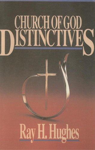Church of God Distinctives: Hughes, Ray H.