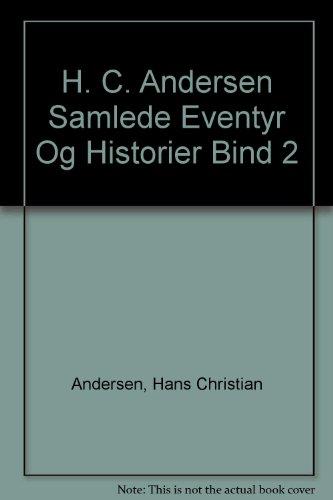 H. C. Andersen Samlede Eventyr Og Historier: Andersen, Hans Christian