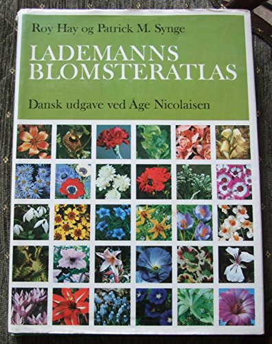 Lademanns Blomsteratlas: Hay, Roy; Synge, Patrick M.