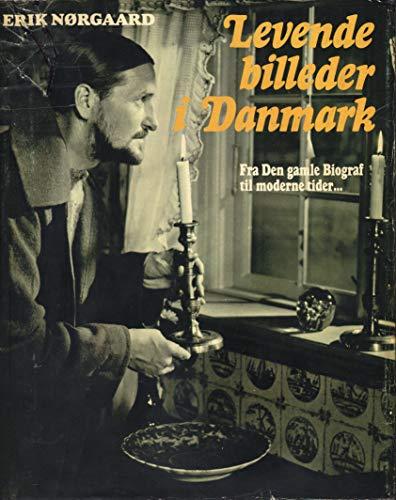 LEVENDE BILLEDER I DANMARK. Fra Den gamle Biograf til moderne tider . . .: Nørgaard, Erik