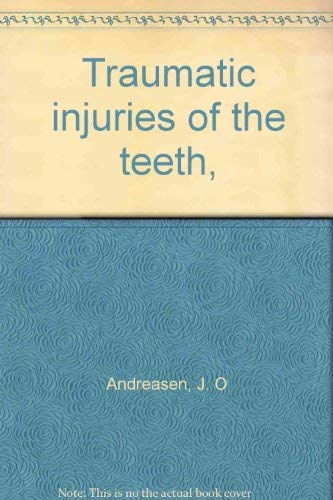 Traumatic injuries of the teeth: J. O Andreasen